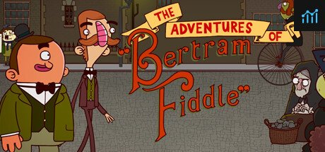 Adventures of Bertram Fiddle 1: A Dreadly Business System Requirements
