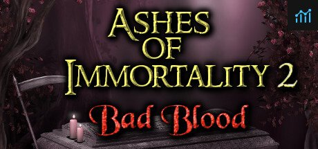 Ashes of Immortality II - Bad Blood System Requirements