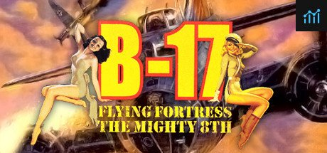 B-17 Flying Fortress: The Mighty 8th System Requirements