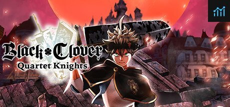 BLACK CLOVER: QUARTET KNIGHTS System Requirements