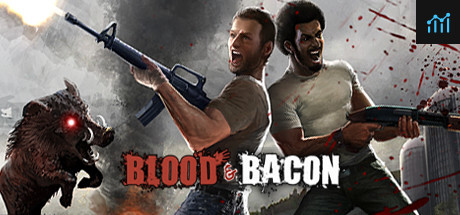 Blood and Bacon System Requirements