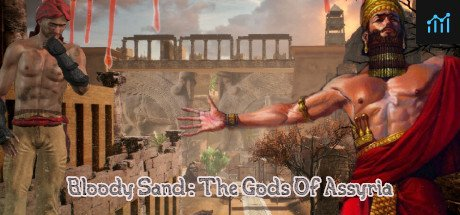 Bloody Sand : The Gods Of Assyria System Requirements