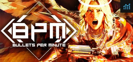 BPM: BULLETS PER MINUTE System Requirements