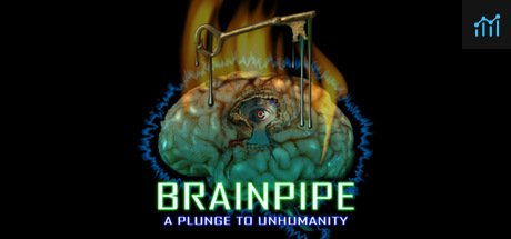 BRAINPIPE: A Plunge to Unhumanity System Requirements