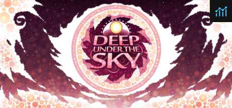 Deep Under the Sky System Requirements