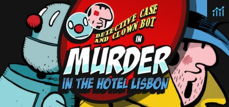 Detective Case and Clown Bot in: Murder in the Hotel Lisbon System Requirements