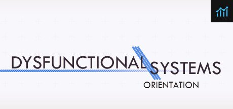 Dysfunctional Systems: Orientation System Requirements