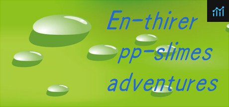 En-thirer pp-slimes adventures System Requirements