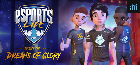Esports Life: Ep.1 - Dreams of Glory System Requirements