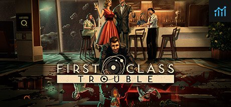 First Class Trouble System Requirements
