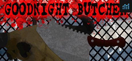 Goodnight Butcher System Requirements