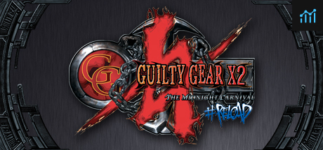 Guilty Gear X2 #Reload System Requirements