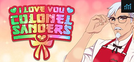 I Love You, Colonel Sanders! A Finger Lickin' Good Dating Simulator System Requirements