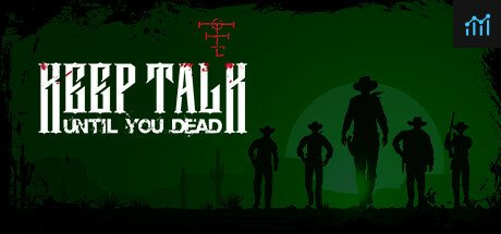 Keep Talk Until You Dead System Requirements