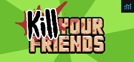 KILL YOUR FRIENDS System Requirements
