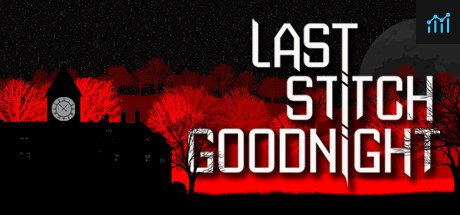 Last Stitch Goodnight System Requirements