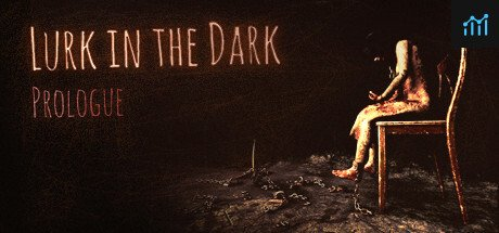 Lurk in the Dark : Prologue System Requirements