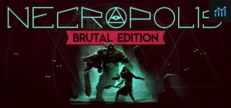 NECROPOLIS: BRUTAL EDITION System Requirements