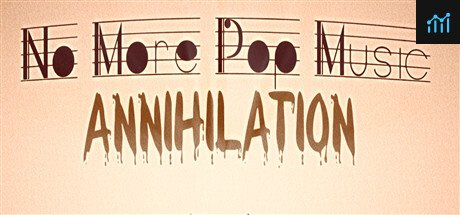 No More Pop Music - Annihilation System Requirements