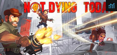 Not Dying Today System Requirements
