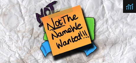 NotTheNameWeWanted System Requirements