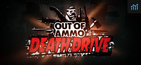 Out of Ammo: Death Drive System Requirements