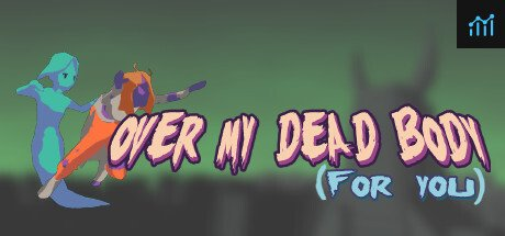 Over My Dead Body (For You) System Requirements
