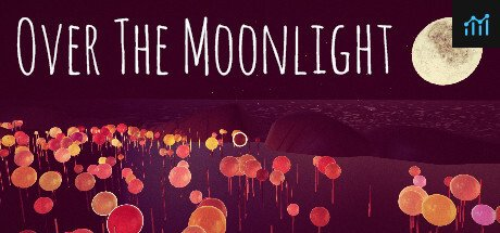 Over The Moonlight System Requirements