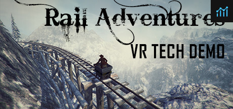 Rail Adventures - VR Tech Demo System Requirements