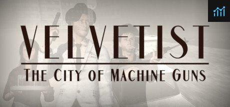 VELVETIST: The City of Machine Guns System Requirements