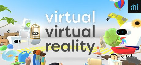 Virtual Virtual Reality System Requirements