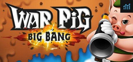 WAR Pig - Big Bang System Requirements