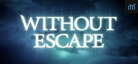 Without Escape System Requirements